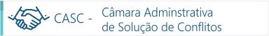 C - A - S - C - câmara administrativa de solução de conflitos.