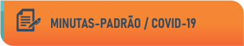 Minutas - Padrão/ Covid - 19.